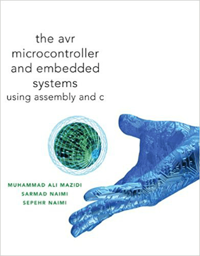 AVR Microcontroller and Embedded Systems Using Assembly and C