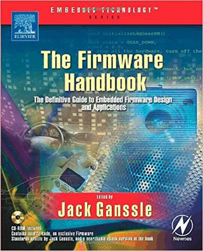 The Firmware Handbook (Embedded Technology) by Jack Ganssle